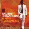 AndersJohansson-WhenIBecomeMe.jpg